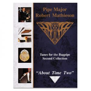 Pipe Major Robert Mathieson Book 2 - About Time Two
