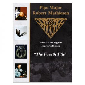 Pipe Major Robert Mathieson Book 4 - The Fourth Title