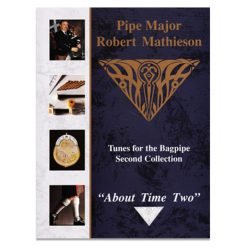 Pipe Major Robert Mathieson Book 2 – About Time Two