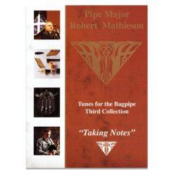 Pipe Major Robert Mathieson Book 3 - Taking Notes