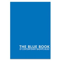 The Blue Book of Contemporary Bagpipe Music